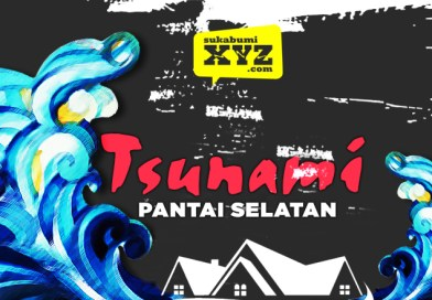 Tak hanya hujan dan angin, Sukabumi siaga tsunami dan gempa, 5 info gen XYZ kudu eling!
