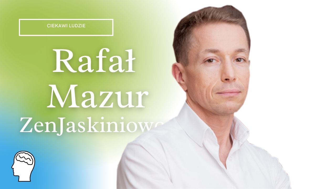 Rafał Mazur – ZenJaskiniowca
