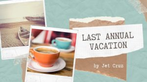 Last Annual Vacation Short Story