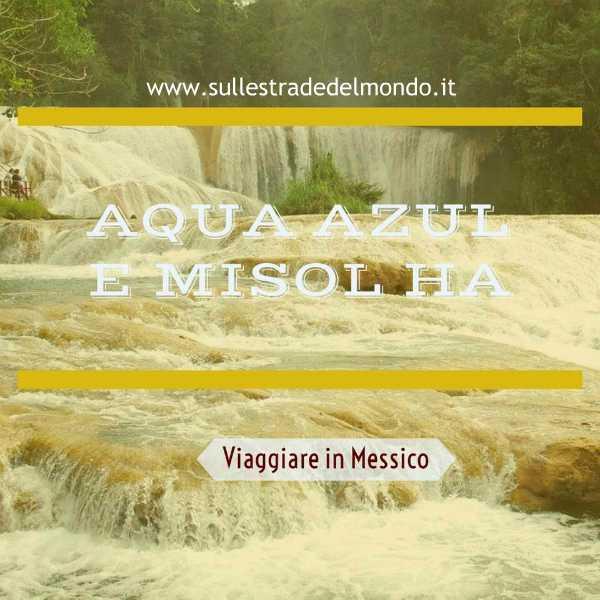 Cosa vedere in Chiapas, Agua azul e Misol Ha