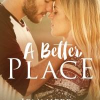Release Blitz: A Better Place by Jennifer Van Wyk