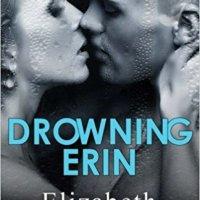 Release Blitz & Review: Drowning Erin by Elizabeth O'Roark