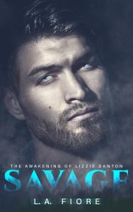 Release Blitz & Review: Savage: The Awakening of Lizzie Danton by L.A. Fiore
