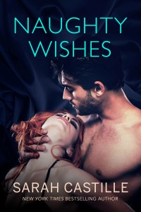 Naughty Wishes by Sarah Castille Release & Review