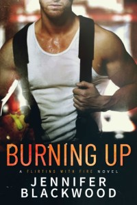 Burning Up by Jennifer Blackwood Release Blitz & Review