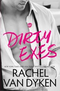 Dirty Exes by Rachel Van Dyken Blog Tour & Dual Review
