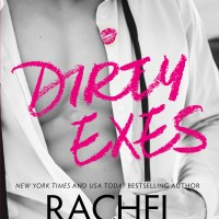 Dirty Exes by Rachel Van Dyken Blog Tour & Dual Review