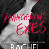 Dangerous Exes by Rachel Van Dyken Dual Review