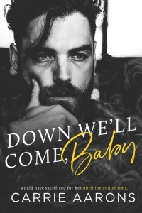 Down We'll Come, Baby by Carrie Aarons Blog Tour & Review