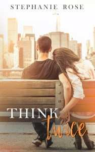 Think Twice by Stephanie Rose Release & Review