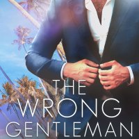 The Wrong Gentleman by Louise Bay Release Blitz & Review