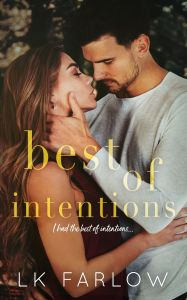 Best of Intentions by LK Farlow Release & Review