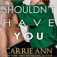 Shouldn't Have You by Carrie Ann Ryan Release & Review