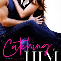 Catching Him by Aurora Rose Reynolds Release & Review