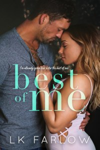 Best of Me by LK Farlow Release & Review