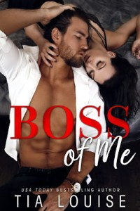 Boss of Me by Tia Louise Release & Review
