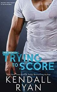 Release Blitz & Review of Trying to Score by Kendall Ryan