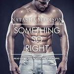 Something So Right by Natasha Madison (Audio)