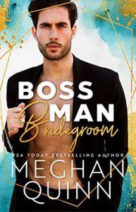 Boss Man Bridegroom by Meghan Quinn Release Blitz & Review