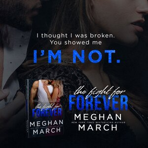 The Fight for Forever by Meghan March Teaser 1