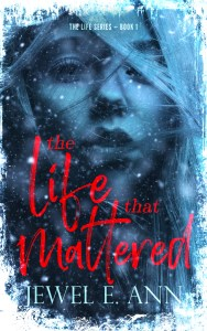The Life that Mattered by Jewel E. Ann Blog Tour & Review