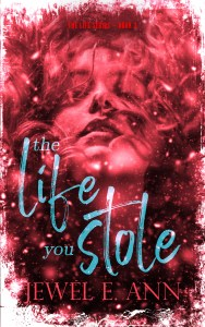 The Life You Stole by Jewel E. Ann Blog Tour & Review