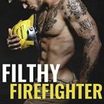 Filthy Firefighter by Emma Louise
