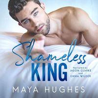 Audio Review: Shameless King by Maya Hughes