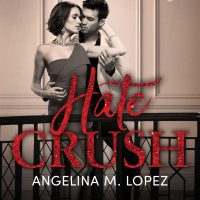 Hate Crush by Angelina M. Lopez Blog Tour & Review