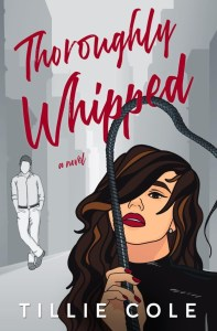 Thoroughly Whipped by Tillie Cole Release & Review