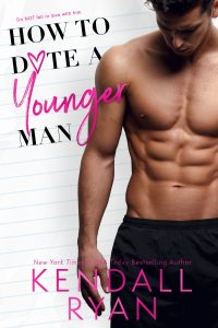 How to Date a Younger Man by Kendall Ryan Release Blitz & Review