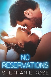 No Reservations by Stephanie Rose Release & Review