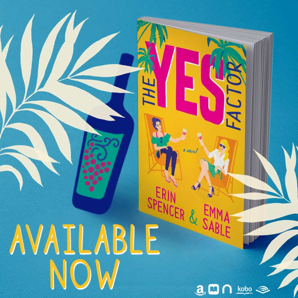 The Yes Factor by Erin Spencer & Emma Sable Now Live
