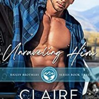 Unraveling Him by Claire Kingsley Release Blitz & Review
