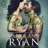 Audio Review: From That Moment by Carrie Ann Ryan