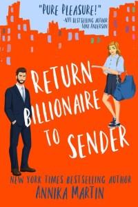 Return Billionaire to Sender by Annika Martin Release & Review