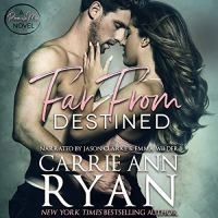 Audio Review: Far From Destined by Carrie Ann Ryan