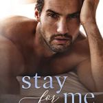 Stay for Me by Corinne Michaels