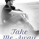 Take Me Away by Kelly Elliott