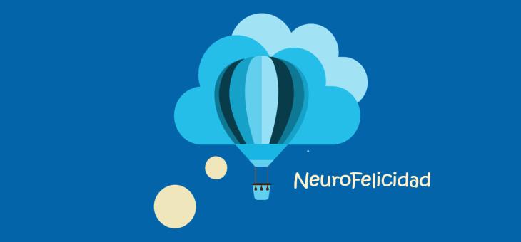 Neurofelicidad, cómo hacer feliz a tu cerebro
