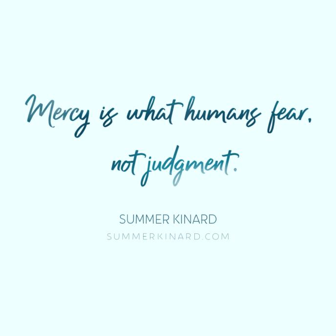 Mercy is what men fear