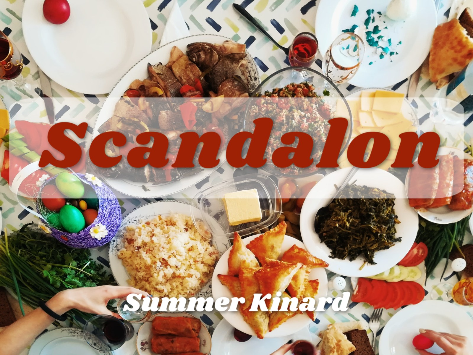 Scandalon, Summer Kinard, text over background of heavily laden table at a big feast