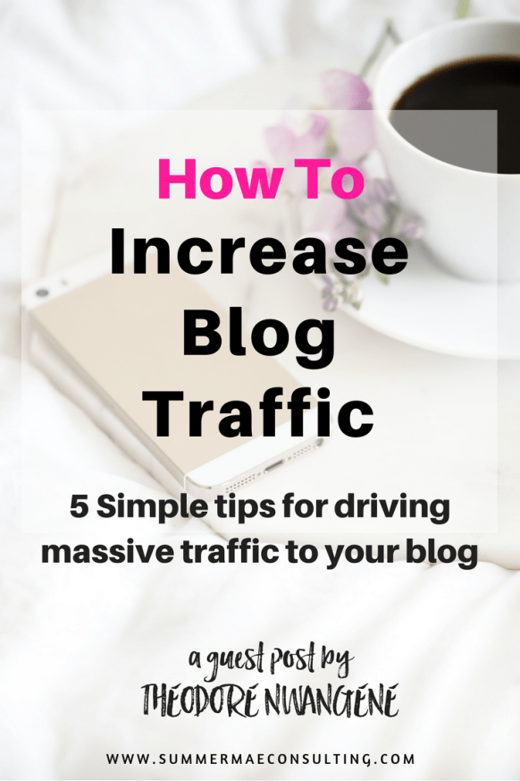 How to Increase Blog Traffic - 5 Simple tips for driving massive traffic to your blog