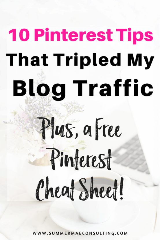 10 Pinterest Tips to Triple Your Blog Traffic - PLUS a Free Pinterest Cheat Sheet!