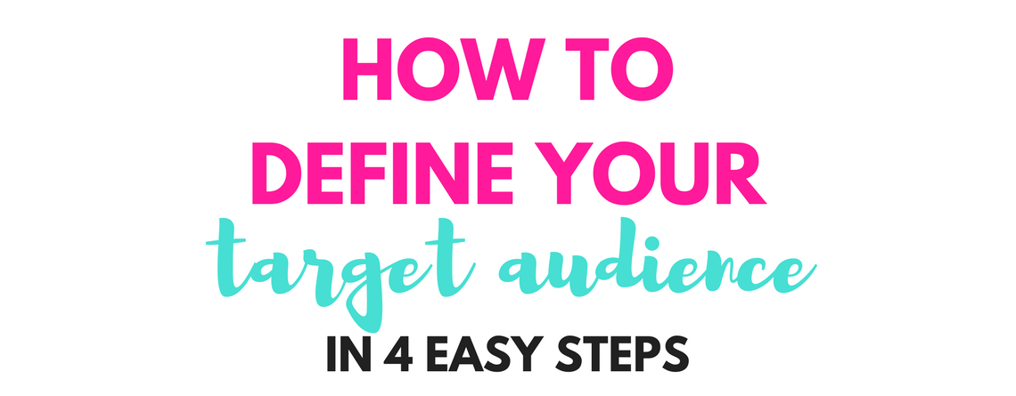 4 Steps to Defining Your Target Audience