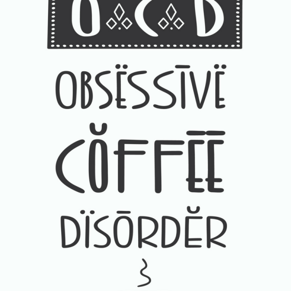 Obsessive Coffee Disorder Printable Wall Art - Perfect home office decor