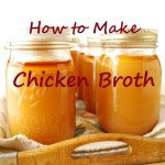 How to Make Chicken Broth - Guest Author Kathi