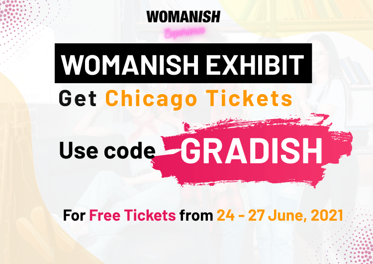 Womanish Experience Exhibit at 114 S. State Street, Chicago, IL 60603 (9.3.2020 – 7.31.2021)