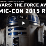 Direct From #SDCC: A Look Behind The Scenes Of Star Wars: The Force Awakens