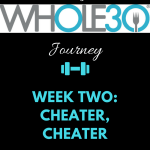 The Whole30 Week Two: No One Has Been Killed… Yet